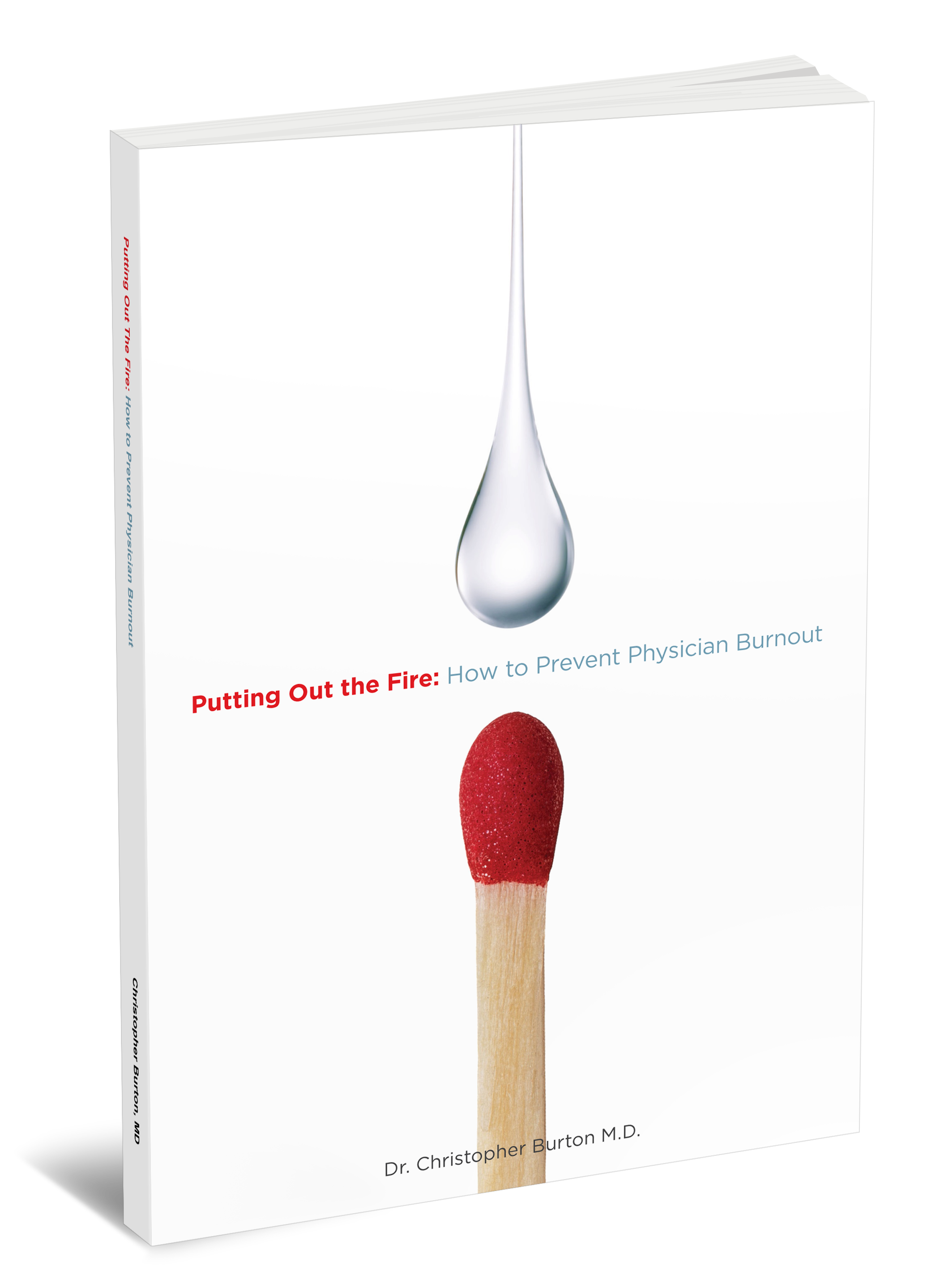 Putting Out the Fire: How to Prevent Physician Burnout book